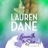 Beneath the Skin (de La Vega Cats), Lauren Dane