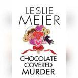 Chocolate Covered Murder A Lucy Stone Mystery, Leslie Meier