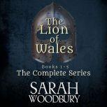 Lion of Wales, The: The Complete Series (Books 1-5) The Lion of Wales Series, Sarah Woodbury