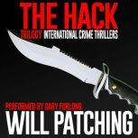 The Hack Trilogy International Crime Thriller Books 1 - 3, Will Patching