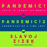 Pandemic! & Pandemic! 2 COVID-19 Shakes the World & Chronicles of a Time Lost, Slavoj Zizek