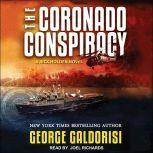 The Coronado Conspiracy A Rick Holden Novel, George Galdorisi
