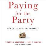 Paying for the Party How College Maintains Inequality, Elizabeth A. Armstrong