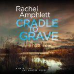 Cradle to Grave An edge of your seat murder mystery, Rachel Amphlett