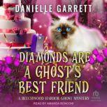 Diamonds are a Ghost's Best Friend, Danielle Garrett