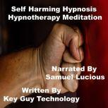Self Harming Self Hypnosis Hypnotherapy Meditation, Key Guy Technology