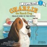 Charlie the Ranch Dog: Charlie Goes to the Doctor, Ree Drummond