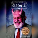 Tales from Lovecraft Middle School #1: Professor Gargoyle, Charles Gilman