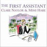 The First Assistant A Continuing Tale from Behind the Hollywood Curtain, Mimi Hare