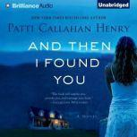 And Then I Found You, Patti Callahan Henry