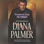 The Morcai Battalion: The Pursuit, Diana Palmer