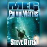 Meg: Primal Waters, Steve Alten