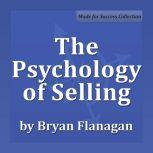 The Psychology of Selling, Bryan Flanagan