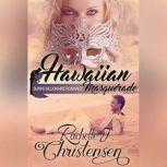 Hawaiian Masquerade, Rachelle J. Christensen