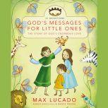 God's Messages for Little Ones (31 Devotions) The Story of God's Enormous Love, Max Lucado