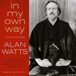 In My Own Way, Alan Watts