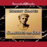 Claudius the God Sequel to I, Claudius, Robert Graves