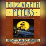 Night Train to Memphis A Vicky Bliss Mystery, Elizabeth Peters