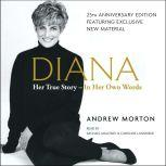 Diana Her True Story in Her Own Words, Andrew Morton