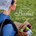 The Courtship Basket, Amy Clipston
