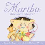 Martha doesn't share!, Samantha Berger