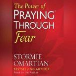 The Power of Praying Through Fear, Stormie Omartian