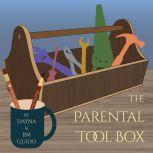 The Parental Tool Box for Parents and Clinicians, Dayna Guido and Jim Guido