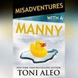 Misadventures with a Manny, Toni Aleo