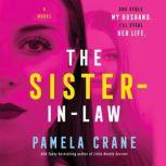 The Sister-in-Law A Novel, Pamela Crane