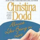 Almost Like Being in Love, Christina Dodd