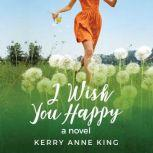 I Wish You Happy, Kerry Anne King