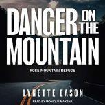 Danger On the Mountain, Lynette Eason