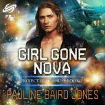 Girl Gone Nova Project Enterprise 2, Pauline Baird Jones