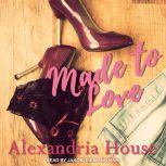 Made to Love, Alexandria House