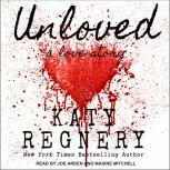 Unloved, a love story, Katy Regnery