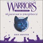 Warriors Super Edition: Bluestar's Prophecy, Erin Hunter