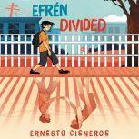 Efren Divided, Ernesto Cisneros