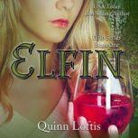 Elfin, Book 1 The Elfin Series, Quinn Loftis