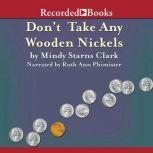 Don't Take Any Wooden Nickels, Mindy Starns Clark