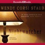 Nightwatcher, Wendy Corsi Staub