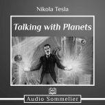 Talking with Planets, Nikola Tesla