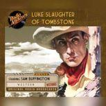 Luke Slaughter of Tombstone, Various