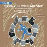 Make Out with Murder, Lawrence Block
