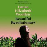 Beautiful Revolutionary, Laura Elizabeth Woollett