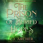 The Prison of Buried Hopes, C.J. Archer