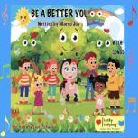 Be A Better You with Songs, Margo Joy