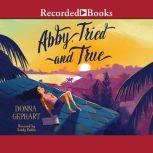 Abby, Tried and True, Donna Gephart