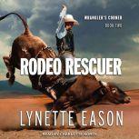 Rodeo Rescuer, Lynette Eason