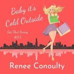 Baby it's Cold Outside, Renee Conoulty