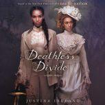 Deathless Divide, Justina Ireland